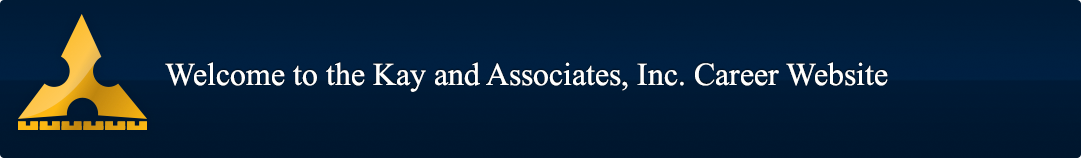 welcome to the Kay and Associates, Inc. Career Website